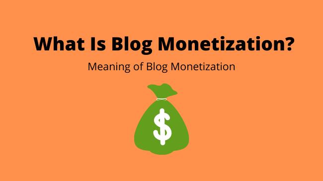 whatisblogmonetization