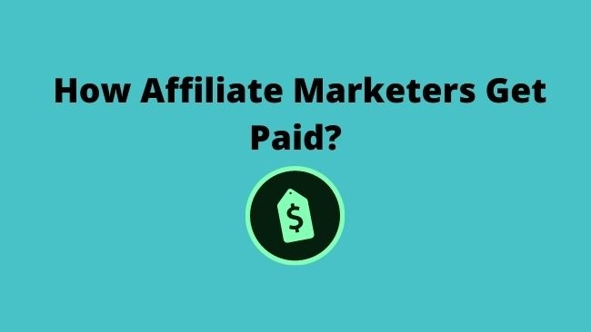 how-affiliate-marketers-get-paid